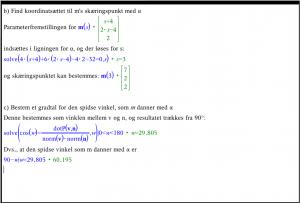 Find koordinatsættet til m's skæringspunkt med \alphaα. Bestem derefter et gradtal for den spidse vinkel, som m danner med \alphaα.